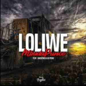 MbuDaPrince Loliwe Ft. Shebzinto & DJ Perci mp3 download