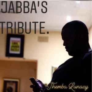 Themba Lunacy Jabba's Tribute Mix mp3 download