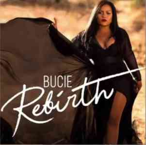 Bucie Rebirth Album zip download