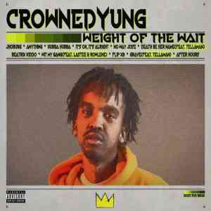 Crowned Yung Weight Of The Wait Mixtape mp3 download