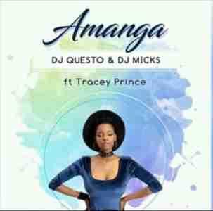 DJ Questo & DJ Micks Amanga ft Tracey mp3 download