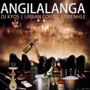 DJ Kyos x Urban Code x Minenhle Angilalanga mp3 download