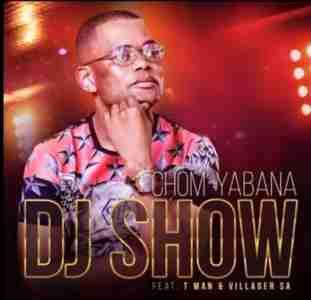 DJ Show Chomi Yabana Ft. T Man & Villager SA mp3 download