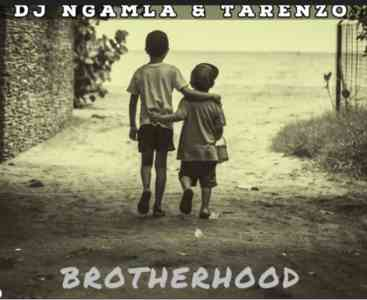 Dj Ngamla no Tarenzo Brotherhood mp3 download