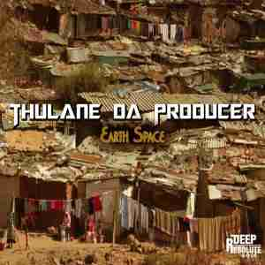 Thulane Da Producer Earth Space (Original Mix) mp3 download