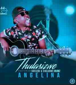 Thulasizwe Angelina Ft. Katlego & Exclusive Drumz mp3 download