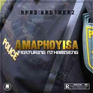 Afro Brotherz Amaphoyisa ft. Nthabiseng mp3 free download datafilehost fakaza hiphopza