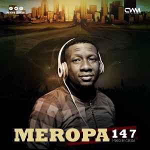 Ceega Wa Meropa Meropa 147 (100% Local) mp3 download free datafilehost fakaza hiphopza