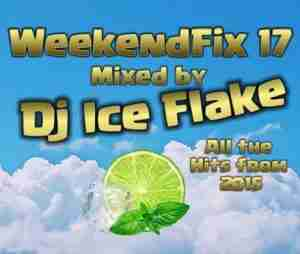 DJ Ice Flake WeekendFix 17 2018 mix mp3 download