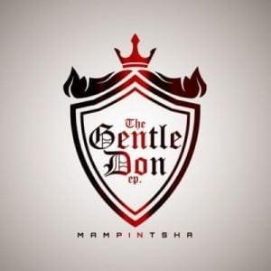 Mampintsha The Gentle Don EP mp3 zip free download