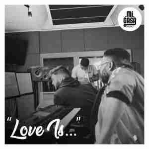 Mi Casa Love Is mp3 download free datafilehost