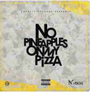 N'Veigh - No Pineapples On My Pizza EP zip free download