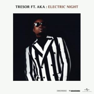 Tresor Electric Night ft. AKA mp3 download free