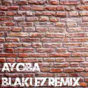 Blaklez & Cassper Nyovest Ayoba Remix mp3 download free datafilehost feat music full song audio
