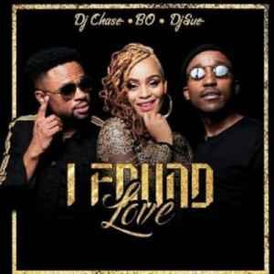 DJ Chase I Found Love ft. Bo & Dj Sue mp3 download free datafilehost full music audio song fakaza hiphopza