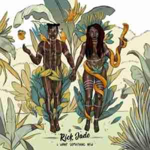 Rick Jade (Priddy Ugly & Bontle Modiselle) Sumtin New ft. KLY mp3 download free datafilehost full music audio song fakaza hiphopza something
