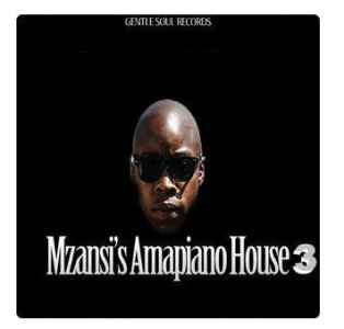 Various Artists Mzansi's Amapiano House 3 Album zip download free datafilehost full music audio song fakaza hiphopza