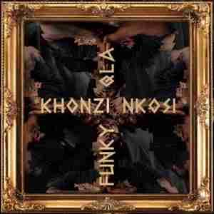 Funky Qla Khonzi Nkosi mp3 download free datafilehost full music audio gqom song fakaza hiphopza original mix 2019