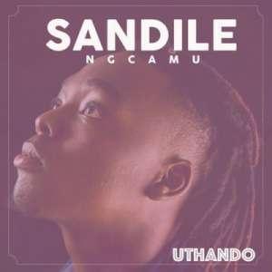 Sandile Ngcamu Uthando mp3 download free datafilehost full music audio song fakaza hiphopza
