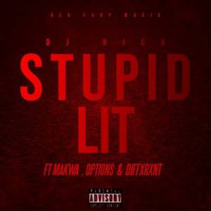 DJ Rico Stupid Lit ft. Makwa, Dxffxrnt & Options mp3 download free datafilehost full music audio song feat