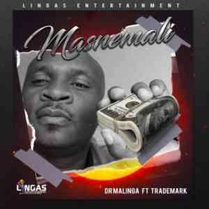 Dr Malinga Masnemali ft. Trademark mp3 download free datafilehost full music audio file fakaza hiphopza feat afro house king flexyjam