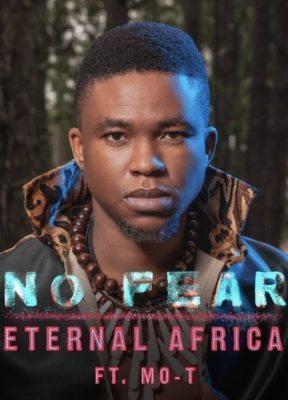 Eternal Africa No Fear ft. Mo-T mp3 download 2019 full datafilehost free music audio song fakaza hiphopza zamusic flexyjam feat