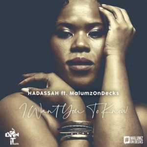 Hadassah I Want You to Know ft. Malumz on Decks mp3 download fakaza hiphopza datafilehost feat