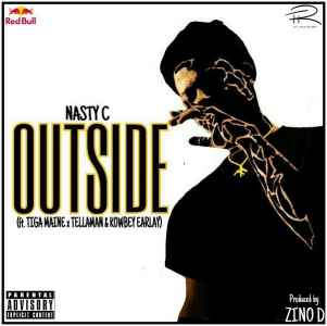 Nasty C Outside Feat. Tiga Maine, Tellaman & Kowbey Earlay mp3 download fakaza hiphopza