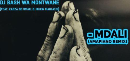 DJ Bash Wa Montwane Mdali Amapiano Remix ft. Kabza De Small & Mhaw Mahlatsi mp3 download