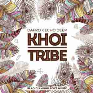 Dafro & Echo Deep Khoi Tribe mp3 download