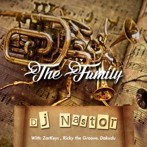 Dj Nastor The Family mp3 download