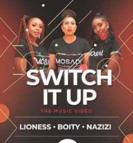 Nazizi Switch It Up ft. Boity & Lioness mp3 download fakaza hiphopza