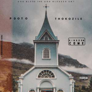 PdotO Kingdom Come Ft. Thokozile mp3 download free datafilehost full music audio song 2019 pdot o fakaza hiphopza afro house king zamusic flexyjam