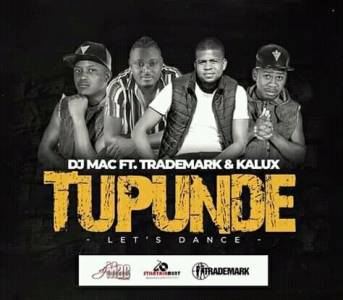 DJ Mac Tupunde (Let's Dance) ft Trademark & Kalux mp3 download