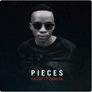 En-Jay Pieces ft Zameka mp3 download