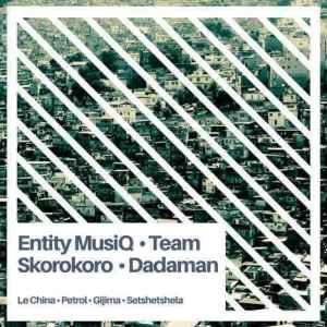 Entity MusiQ, Team Skorokoro & Dadaman Soshanguve 2 Soweto EP zip mp3 download datafilehost