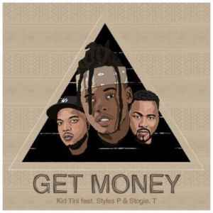 Kid Tini Get Money ft. Styles P & Stogie T mp3 download