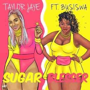 Taylor Jaye Sugar Blesser Ft. Busiswa mp3 download