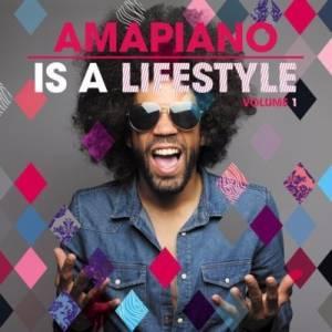 VA AmaPiano Is A LifeStyle Vol 1 album zip download fakaza 2019 datafilehost various artists