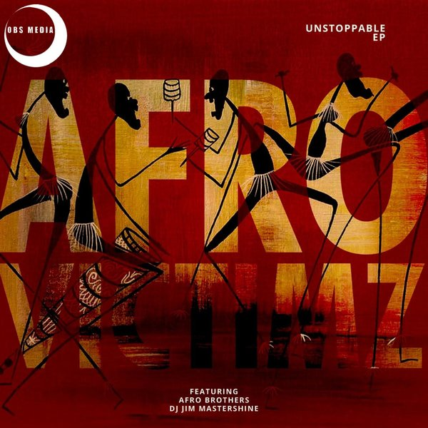 Afro Victimz Unstoppable EP zip mp3 download