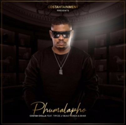 Costa Dolla Phumalapho ft Tipcee, Beast, Emza & Bhar mp3 download