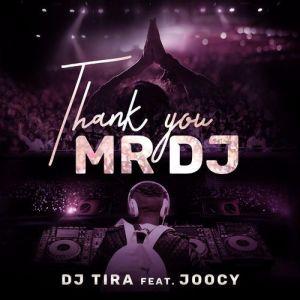 DJ Tira Thank You Mr DJ ft. Joocy mp3 download