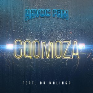 Havoc Fam Gqomoza ft. Dr Malinga mp3 download