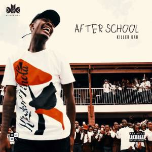 Killer Kau After School EP zip download datafilehost itunes album free mp3 fakaza