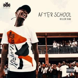 Killer Kau After School EP zip download datafilehost itunes album free mp3 fakaza