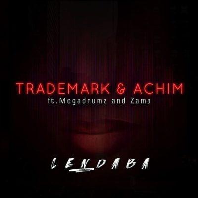 Trademark & Achim Lendaba ft. Megadrumz & Zama mp3 download