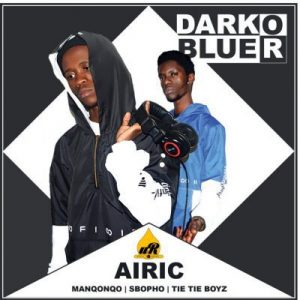 Airic Dark or Blue ft Manqonqo, Sbopho & Tie Tie boys mp3 download