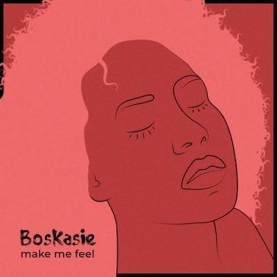 Boskasie Make Me Feel mp3 download