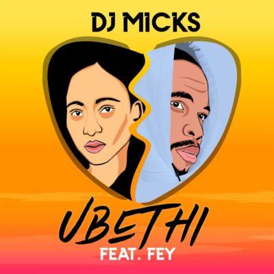 DJ Micks Ubethi ft. Fey mp3 download