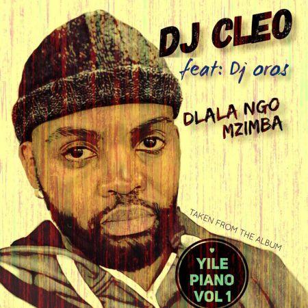 DJ Cleo – Dlala Ngo Mzimba ft. DJ Oros mp3 download fakaza